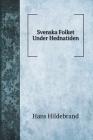 Svenska Folket Under Hednatiden Cover Image