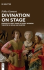 Divination on Stage: Prophetic Body Signs in Early Modern Theatre in Spain and Europe Cover Image
