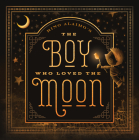 The Boy Who Loved the Moon Cover Image
