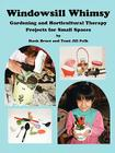 Windowsill Whimsy, Gardening & Horticultural Therapy Projects for Small Spaces Cover Image
