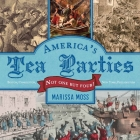 America's Tea Parties: Not One but Four! Boston, Charleston, New York, Philadelphia Cover Image