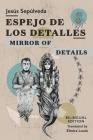 Espejo de los detalles / Mirror of Details: Bilingual Edition Cover Image