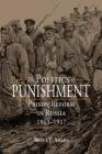 The Politics of Punishment: Prison Reform in Russia, 1863-1917 Cover Image