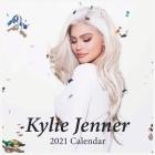Kylie Jenner 2021 calendar: Kylie Jenne 2020-2021 16 months calendar 8.5 x 8.5 glossy finish Cover Image