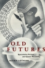 Old Futures: Speculative Fiction and Queer Possibility (Postmillennial Pop #10) Cover Image