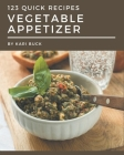 123 Quick Vegetable Appetizer Recipes: Welcome to Quick Vegetable Appetizer Cookbook Cover Image