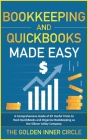 Bookkeeping and QuickBooks Made Easy: A Comprehensive Guide of 87 Useful Tricks to Hack QuickBooks and Organize Bookkeeping as a Silicon Valley Compan Cover Image