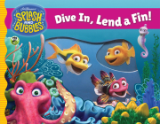 Splash and Bubbles: Dive In, Lend a Fin! (acetate board book) Cover Image