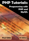PHP Tutorials: Programming with PHP and MySQL: Learn PHP 7 with MySQL Databases for Web Programming Cover Image