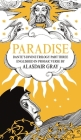 Paradise: Dante's Divine Trilogy Part Three. Englished in Prosaic Verse by Alasdair Gray Cover Image