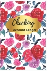Checking Account Ledger: Red Floral Checkbook Ledger: Check Register, 6 Column Payment Record, Record and Tracker Log Book, Personal Checking A Cover Image