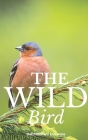 The Wild Bird: Sketchbook and Field Notes, Practical birding drawing book on-the-go, pint size, durable cover, space to sketch and wr Cover Image