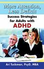 More Attention, Less Deficit: Success Strategies for Adults with ADHD Cover Image
