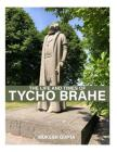 The Life and Times of Tycho Brahe Cover Image