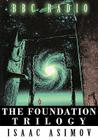 The Foundation Trilogy (Adapted by BBC Radio) This book is a transcription of the radio broadcast Cover Image