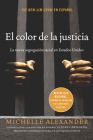 El Color de la Justicia: La Nueva Segregación Racial En Estados Unidos = The New Jim Crow Cover Image