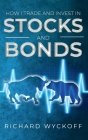 How I Trade and Invest in Stocks and Bonds Cover Image