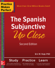 Practice Makes Perfect: The Spanish Subjunctive Up Close, Second Edition Cover Image