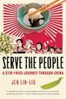 Serve the People: A Stir-Fried Journey Through China Cover Image