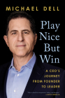 Play Nice But Win: A CEO's Journey from Founder to Leader Cover Image