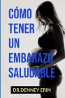 Cómo Tener Un Embarazo Saludable Cover Image