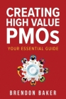 Creating High Value PMOs: Your Essential Guide Cover Image