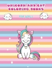 Unicorn and Cat coloring books for girls: 30 Relaxing for Kids, Toddlers and Preschoolers Cover Image