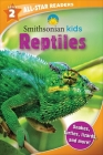 Smithsonian Kids All Star Readers: Reptiles Level 2 (Smithsonian Kids All-Star Readers) Cover Image