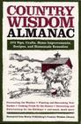 Country Wisdom Almanac: 373 Tips, Crafts, Home Improvements, Recipes, and Homemade Remedies (Wisdom and Know-How) Cover Image