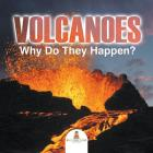 Volcanoes - Why Do They Happen? Cover Image