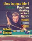 Unstoppable!: Positive Thinking for Pool Players - Color Edition Cover Image