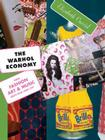 The Warhol Economy: How Fashion, Art, and Music Drive New York City - New Edition Cover Image