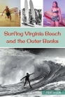 Surfing Virginia Beach and the Outer Banks Cover Image