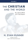 The Collected Works of H. Evan Runner, Vol. 1: The Christian and the World Cover Image