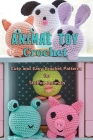 Animal Toy Crochet: Cute and Easy Crochet Patterns for Stuffed Animals: Amigurumi Patterns and Crochet Animals Book Cover Image
