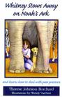 Whitney Stows Away on Noah's Ark: And Learns How to Deal with Peer Pressure (Emerald Bible Collection) Cover Image