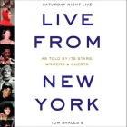 Live from New York: An Uncensored History of Saturday Night Live Cover Image
