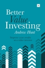 Better Value Investing: A Simple Guide to Improving Your Results as a Value Investor Cover Image