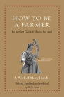 How to Be a Farmer: An Ancient Guide to Life on the Land Cover Image