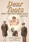 Dear Toots: Half a War-torn World Apart, 1941-'45 Cover Image