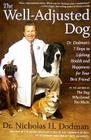 The Well-Adjusted Dog: Dr. Dodman's 7 Steps to Lifelong Health and Happiness for Your BestFriend Cover Image