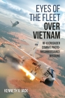 Eyes of the Fleet Over Vietnam: Rf-8 Crusader Combat Photo-Reconnaissance Missions Cover Image
