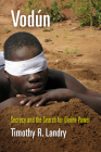 Vodun: Secrecy and the Search for Divine Power (Contemporary Ethnography) Cover Image