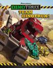 Dinotrux: Team Dinotrux! Cover Image