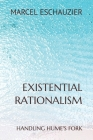 Existential Rationalism: Handling Hume's Fork Cover Image