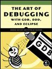 The Art of Debugging with Gdb and DDD Cover Image