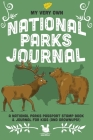 My Very Own National Parks Journal: Outdoor Adventure & Passport Stamp Log For Kids And Grownups Cover Image
