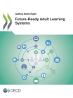 Getting Skills Right: Future-Ready Adult Learning Systems Cover Image
