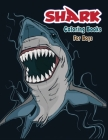 Shark Coloring Books For Boys.: Cute Shark Coloring Books For Girls Boys Kids And Anyone Who Loves Baby Shark. Cover Image