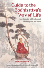 Guide to the Bodhisattva's Way of Life: How to Enjoy a Life of Great Meaning and Altruism Cover Image